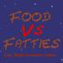 Food Vs Fatties